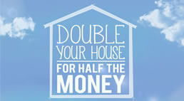 double your house